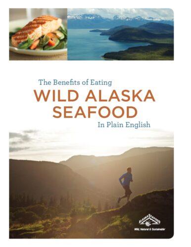 The Benefits of Eating Wild Alaska Seafood eBook