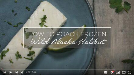 How to Poach Frozen Wild Alaska Halibut