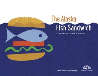 The Alaska Fish Sandwich Consumer Research Results