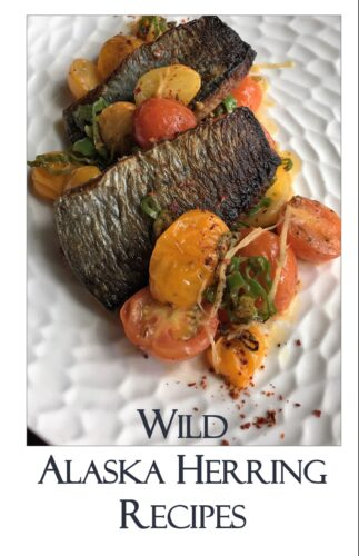 Wild Alaska Herring Recipes Cookbook